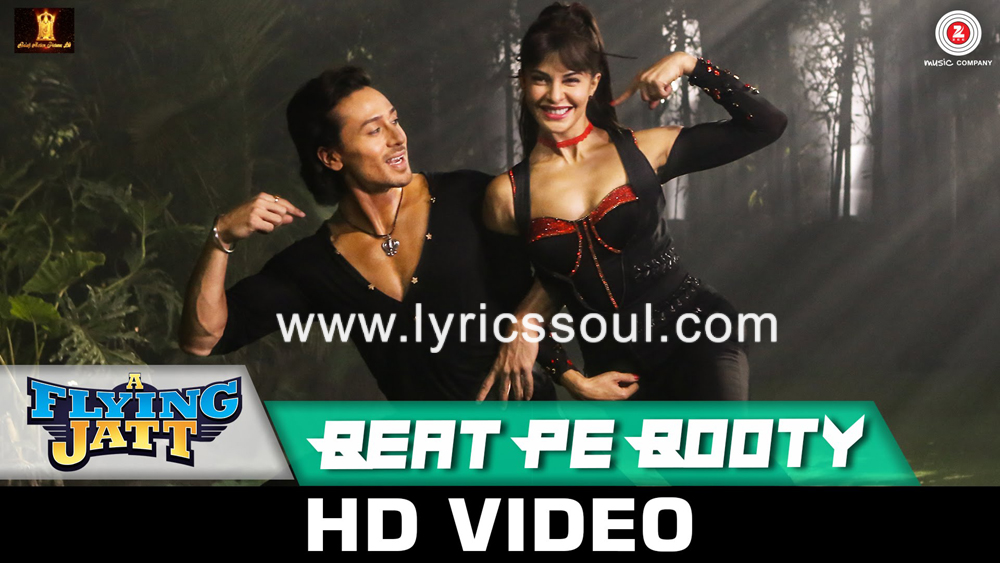 The Beat Pe Booty lyrics from 'A Flying Jatt', The song has been sung by Vayu, Kanika Kapoor, . featuring Tiger Shroff, Jacqueline Fernandez, , . The music has been composed by Sachin-Jigar, , . The lyrics of Beat Pe Booty has been penned by Vayu & Raftaar