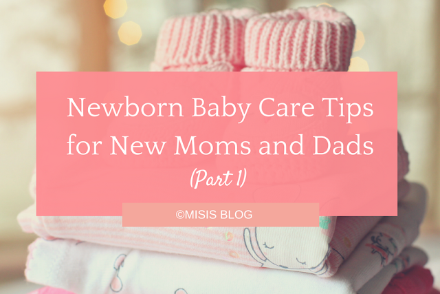 newborn baby tips for new moms and dads