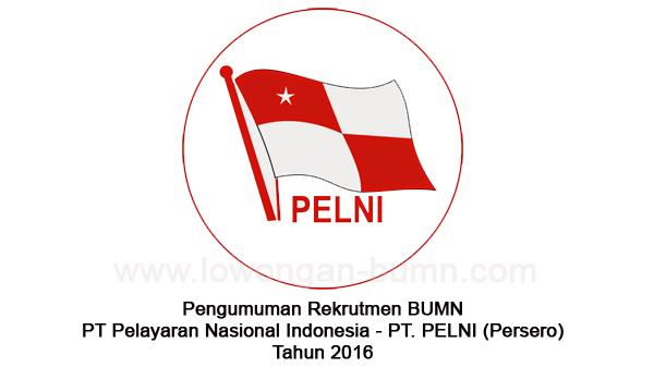 Pengumuman Rekrutmen BUMN PT Pelayaran Nasional Indonesia - PT. PELNI (Persero) Tahun 2016