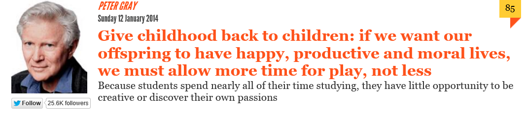 http://www.independent.co.uk/voices/comment/give-childhood-back-to-children-if-we-want-our-offspring-to-have-happy-productive-and-moral-lives-we-must-allow-more-time-for-play-not-less-are-you-listening-gove-9054433.html
