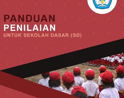 Buku Panduan Penilaian Kurikulum 2013 SD Sesuai Dengan Permendikbud 23 Tahun 2016