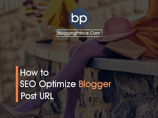 How To SEO Optimize Blogger Blog Post URL