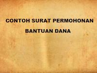 Contoh Surat Permohonan Bantuan Dana Yang Baik Dan Benar ( Download doc.)