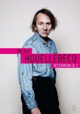 Interwencje 2 - Michel Houellebecq