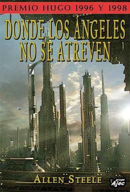 """Portada del libro """"Donde los ángeles no se atreven"""", de Allen Steele"""