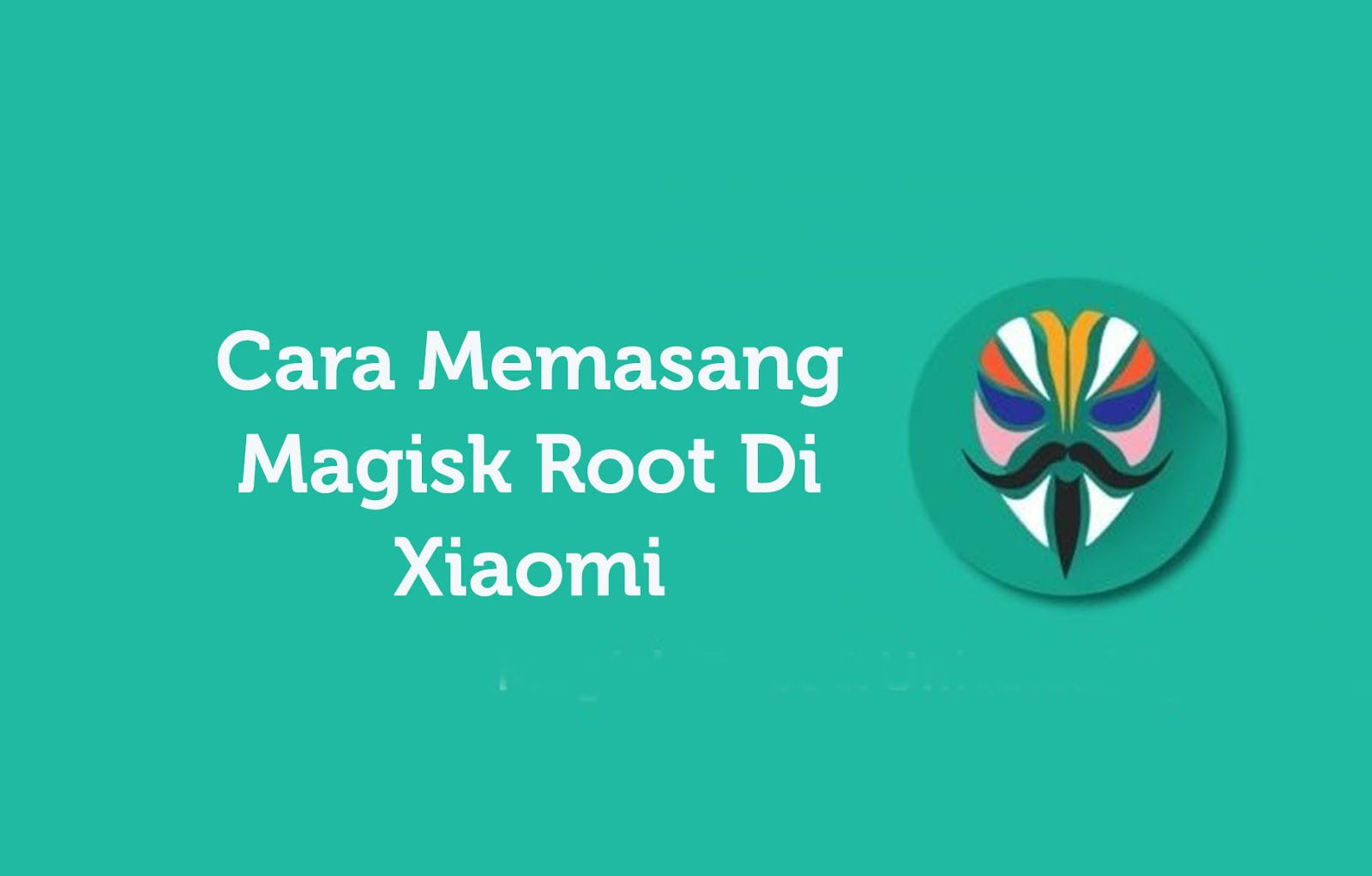Cara Memasang Magisk Root Di Xiaomi