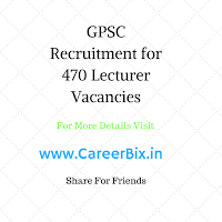 GPSC Recruitment for 470 Lecturer Vacancies