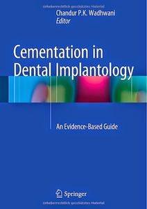 Cementation in Dental Implantology .... An Evidence-Based Guide- Chandur P. K. Wadhwani- ©2015.PDF