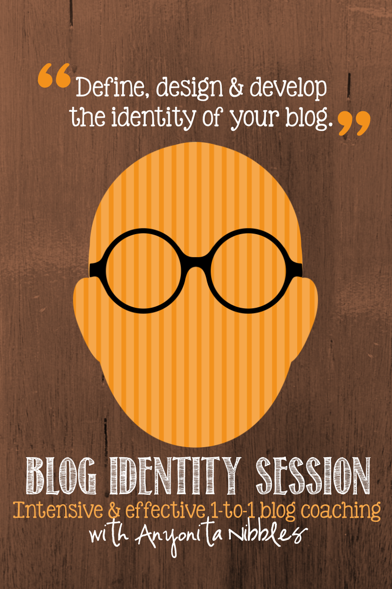 Blog Identity Blog Coaching Session from www.anyonita-nibbles.co.uk Define, design & develop the identity of your blog..