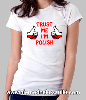 koszulka Trust me I'm Polish