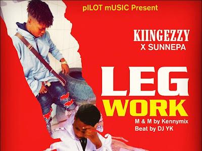 DOWNLOAD MP3: King Ezzy - Leg Work ft. Sunnepa