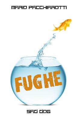 La copertina di Fughe, con un pesce rosso che schizza fuori dalla boccia
