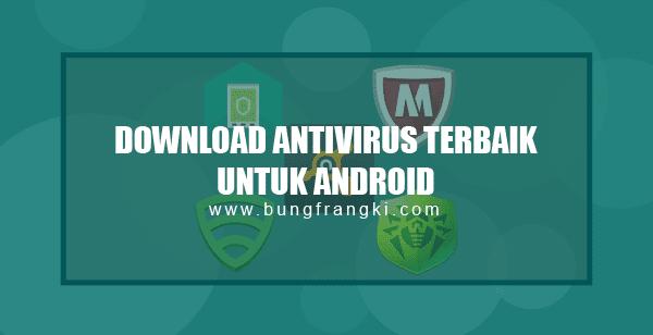 Download Antivirus Android (APK) Terbaik dan Ringan