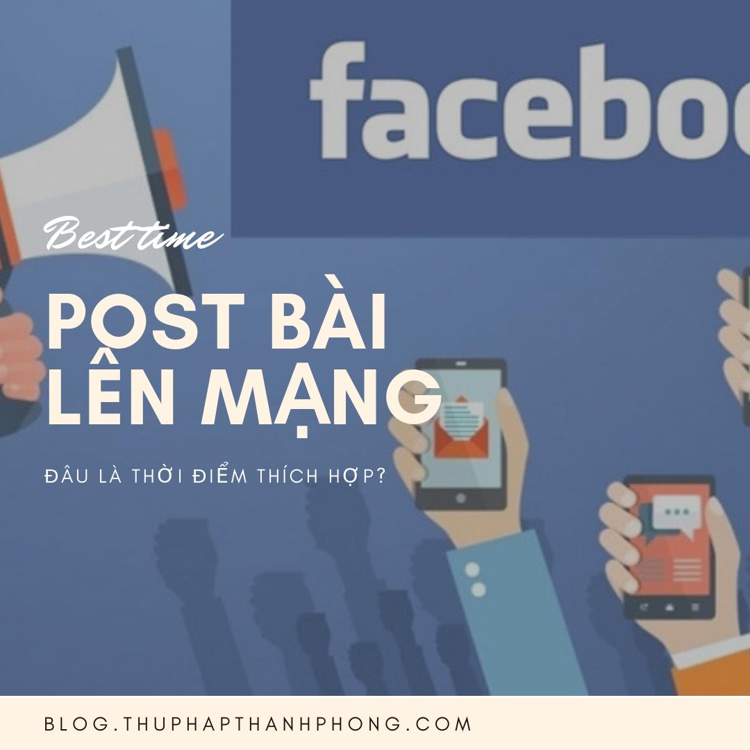 Thời điểm post bài lên mạng xã hội