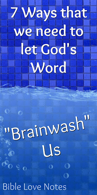 7 Ways Brainwashing Can Be Good When You Wash It With God's Word