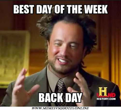 Best day of the week is back day