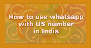 Whatsapp-ko-us-number-se-kaise-chalaye-India-me