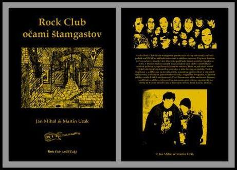 Martin Užák, Ján Mihál, Rock Club očami štamgastov
