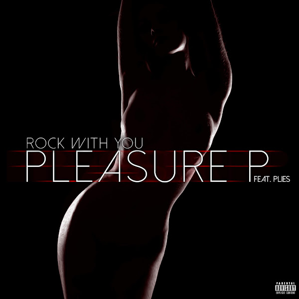 Pleasure P - Rock with You (feat. Plies) - Single Cover