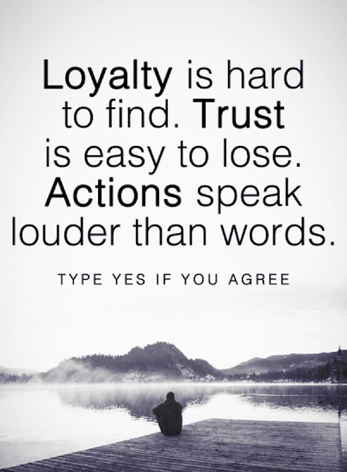 Action Quotes, Loyalty Quotes, Trust Quotes,