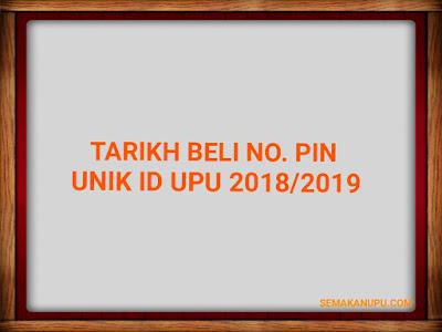Tarikh Pembelian No. Pin Unik ID UPU 2018/2019