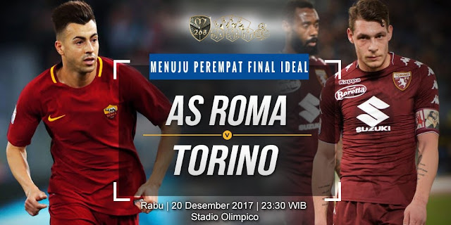 Prediksi Bola : AS Roma Vs Torino , Rabu 20 Desember 2017 Pukul 23.30 WIB