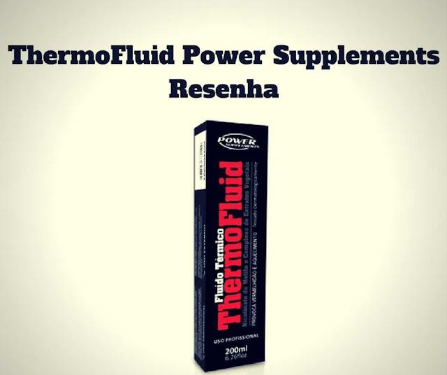 ThermoFluid Power Supplements Resenha e Resultados