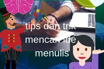 Tips dan trik mencari ide untuk menulis blog mudah