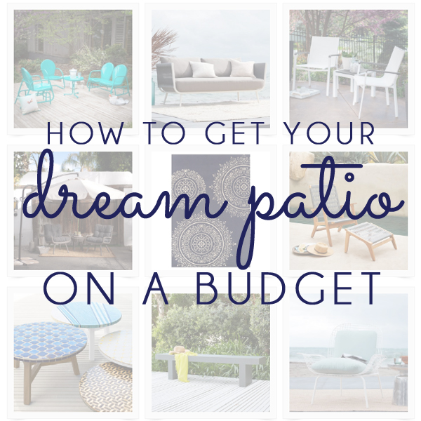 How to Get Your Dream Patio On a Budget