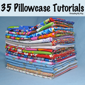 Links to 35 free pillowcase tutorials ~ Threading My Way