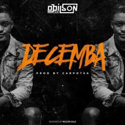 DJ Dilson - DECEMBA (Prod. Carpotxa) 2018 | Download Mp3