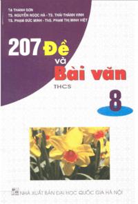 207 Đề Và Bài Văn THCS 8 - Tạ Thanh Sơn