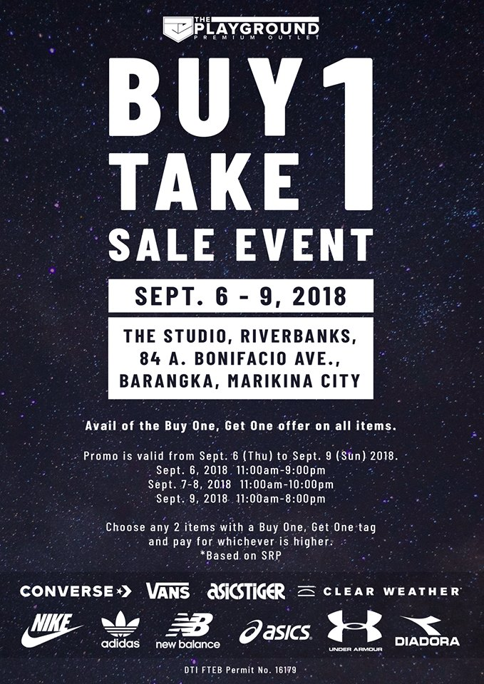 best service 6c0a2 7a7d4 The Playground Premium Outlets BUY ONE TAKE ONE SALE is back! Check it out  on September 6-9, 2018 at The Studio, Riverbanks, 84 A Bonifacio Ave.,  Barangka, ...