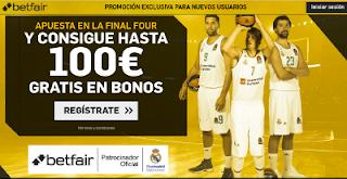 betfair apuesta en la final four 100 euros bienvenida 20 mayo
