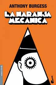 La Naranja Mecánica, de Anthony Burgess