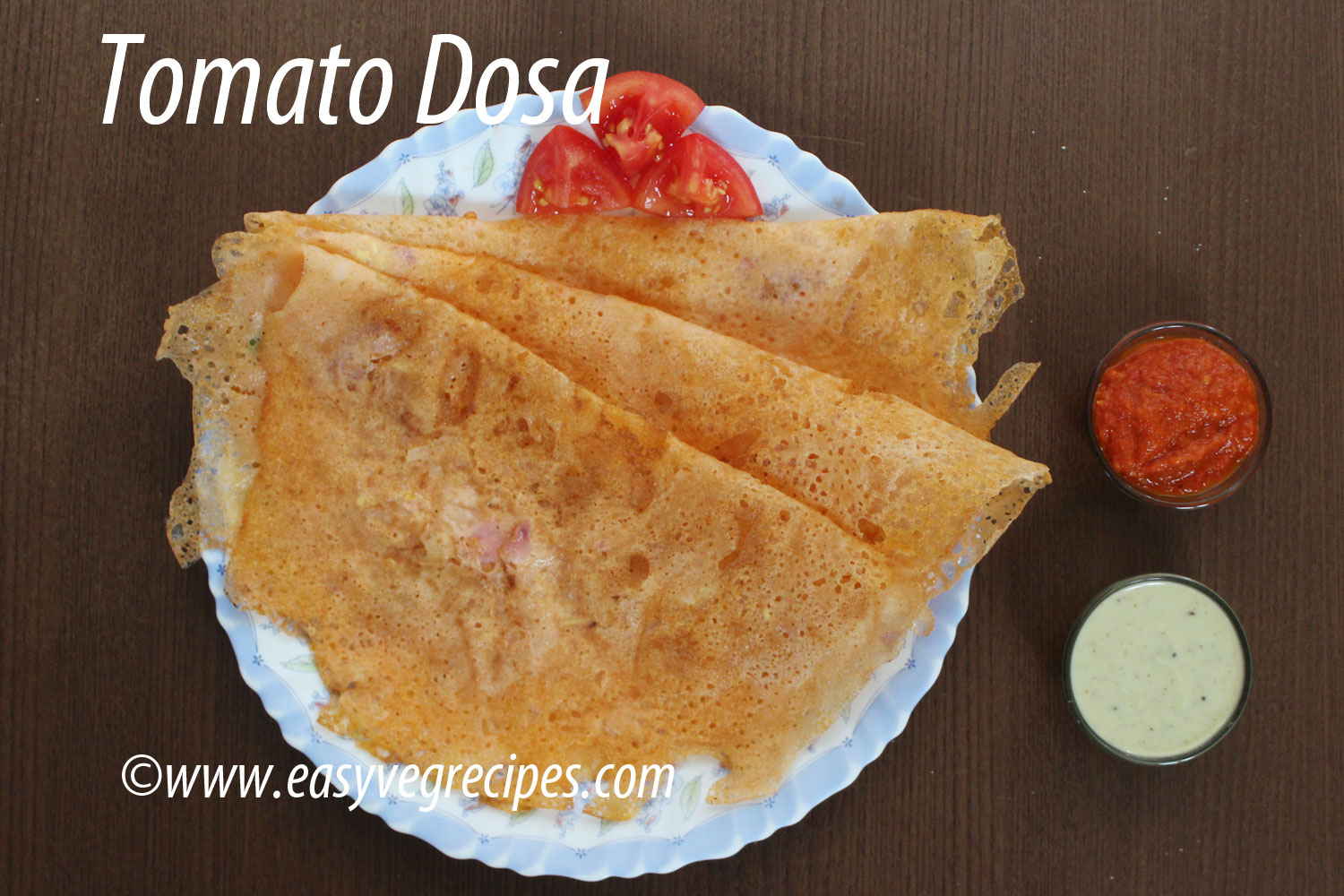 Tomato Dosa Recipe -- How to make Tomato Dosa - E.A.T ...