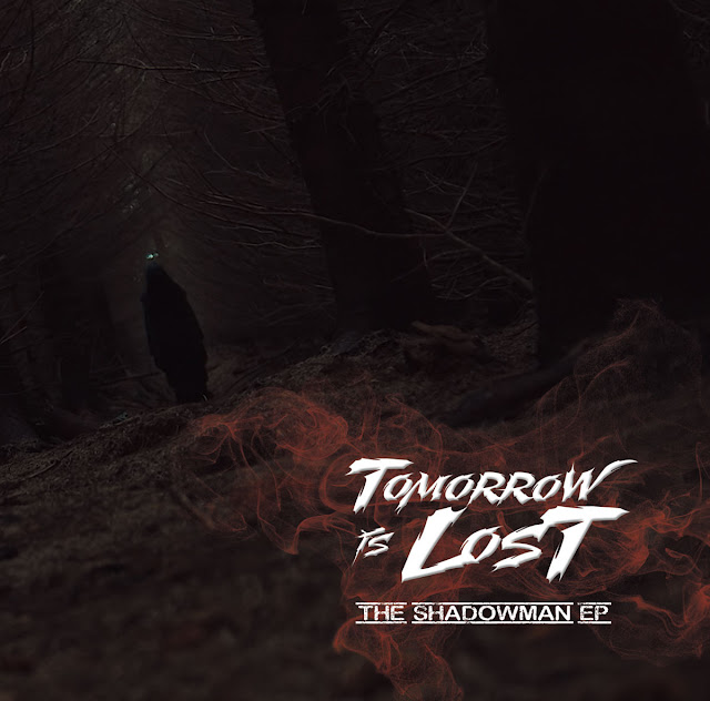 Tomorrow Is Lost - The Shadowman EP