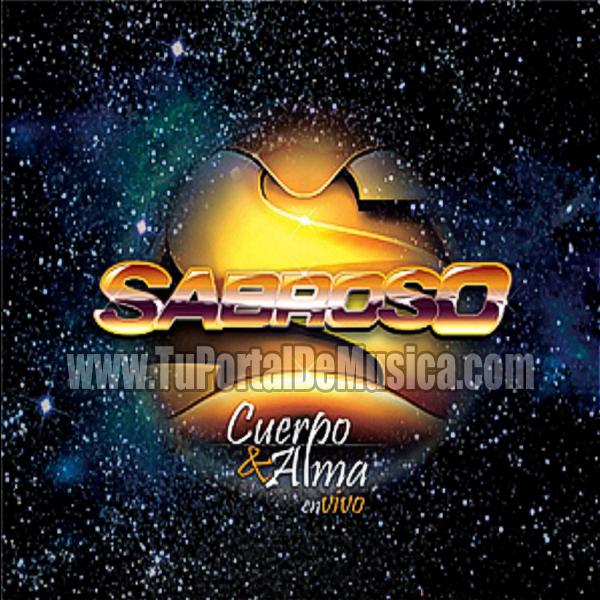 Sabroso - Cuerpo y Alma (2017)