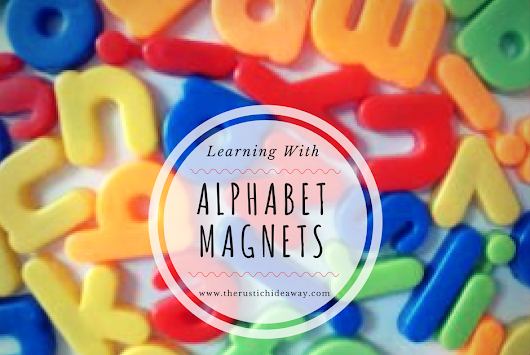 Learning with Alphabet Magnets: Prepping for Preschool