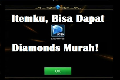 Aplikasi Itemku - Cek Harga Diamonds Mobile Legendsnya, Kok Bisa murah ya?