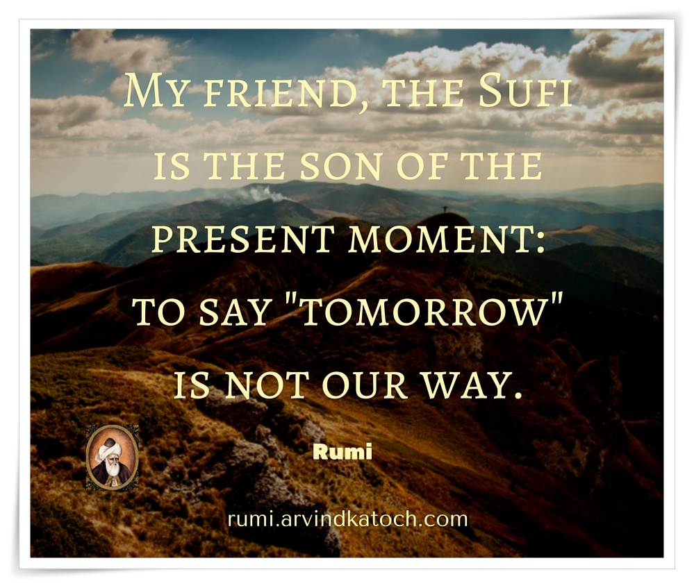 Quoted Meaning: Rumi Quote With Meaning Image (My Friend, The Sufi Is The