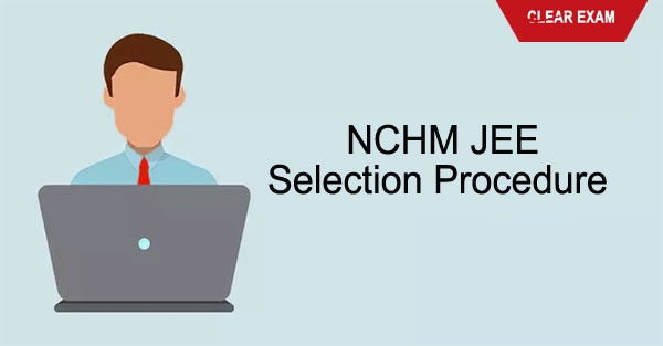 NCHM JEE selection procedure
