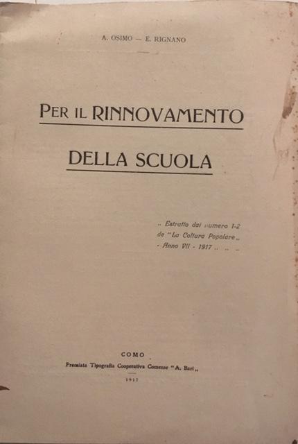 """A. Osimo, E. Rignano - Per il Rinnovamento della Scuola. Anno 1917. Premiata Tipografia Cooperativa Comense """" A. Bari """", Como"""