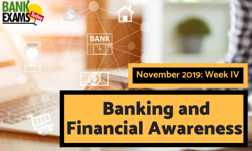 Banking and Financial Awareness November 2019: Week IV
