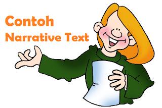 Contoh-contoh Narrative Text Beserta Artinya