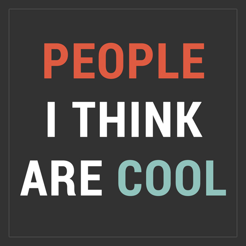 People I Think Are Cool