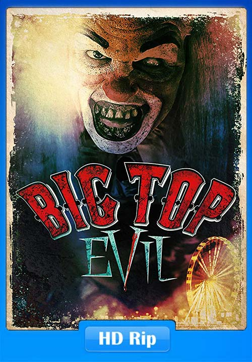 Big Top Evil 2019 720p HDRip x264 | 480p 300MB | 100MB HEVC