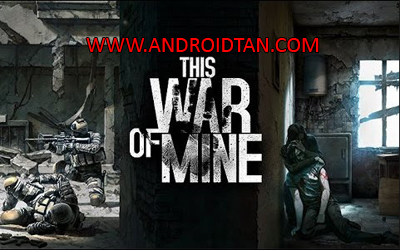This War of Mine Mod Apk + Data v1.4.3 DLC Unlocked Terbaru