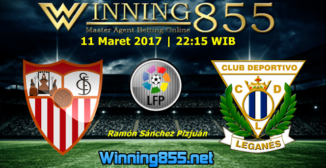 Prediksi Skor Sevilla vs Leganes 11 Maret 2017
