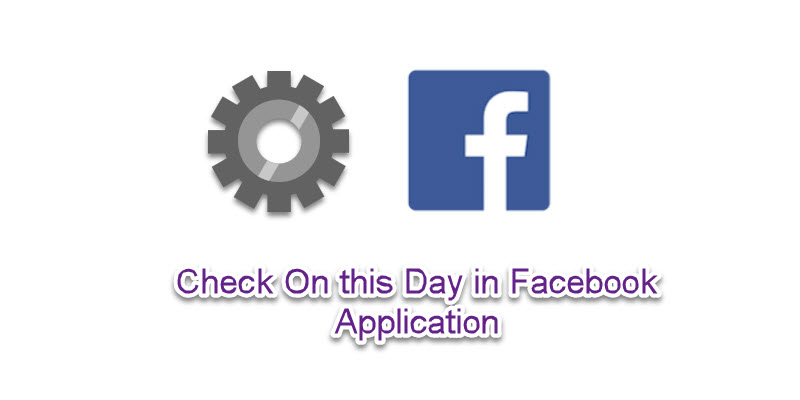 Check On this Day in Facebook Application